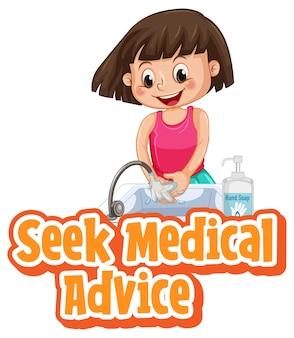 Zoek medisch advies-lettertype in cartoonstijl met een meisje dat haar handen wast met water op wit