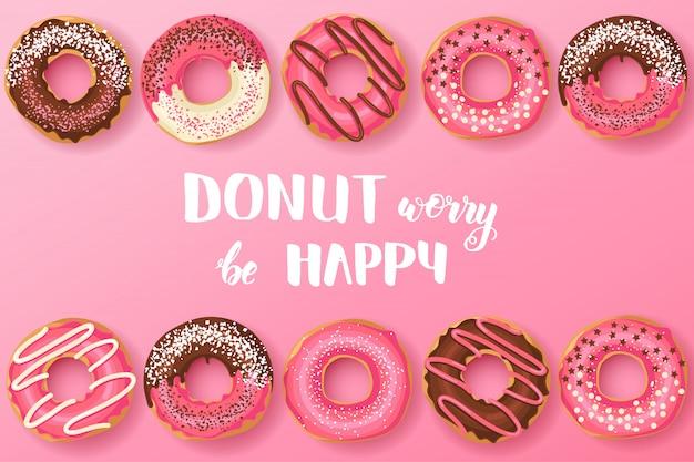 Zoete donuts met handgemaakte inspirerende en motiverende quote: donut zorgen wees blij