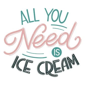 Zomer belettering. het enige wat je nodig hebt is ijs. vector-elementen voor uitnodigingen, posters, wenskaarten. t-shirt ontwerp