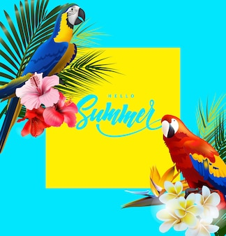 Zomervakantie achtergrond met tropische bloemen met tropische papegaaien belettering hallo zomer