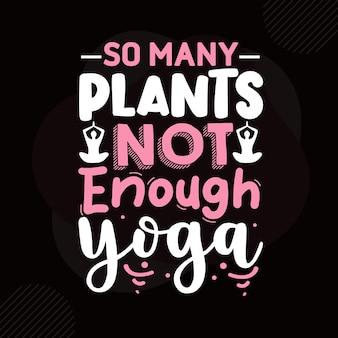 Zoveel planten niet genoeg yoga typografie premium vector design offertesjabloon