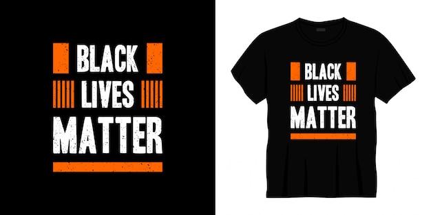 Zwart leven kwestie typografie t-shirt design.
