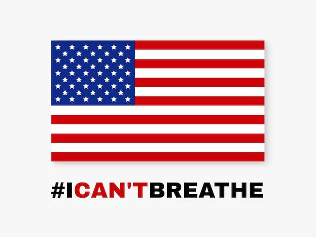 Zwarte levens zijn belangrijk. ik krijg geen lucht. vlag van de verenigde staten.