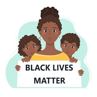Zwarte levens zijn belangrijk. protesterende zwarte vrouw met kinderen heeft een poster. stop racisme. concept van raciale ongelijkheid. illustratie in cartoon-stijl.