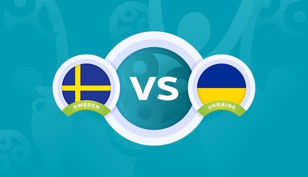 Zweden vs oekraïne ronde van 16 wedstrijd, europees kampioenschap voetbal 2020 vectorillustratie. voetbal 2020 kampioenschapswedstrijd versus teams intro sport achtergrond