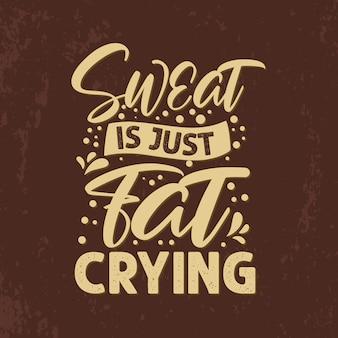 Zweet is gewoon vet huilen typografie hand belettering sportschool citaten ontwerp